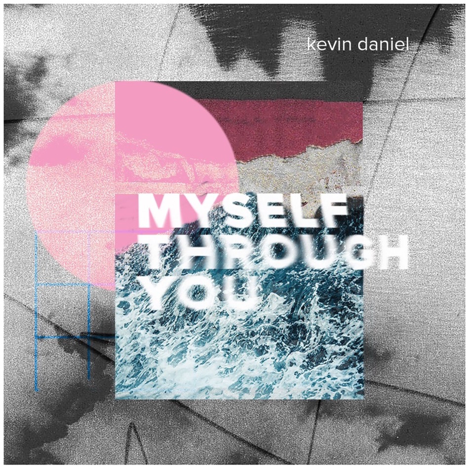 Myself Through You by Kevin Daniel