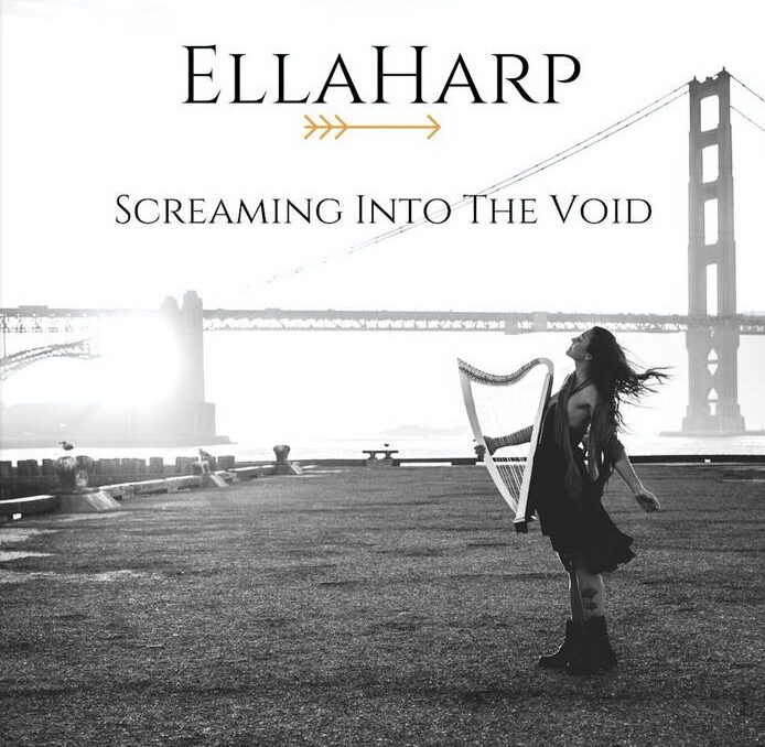 Ella Harp Screaming Into the Void